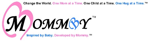 MOMMBY Parenting Website - Inspired by Baby. Developed by Mommy. Change the World. One Mom at a Time. One Child at a Time. One Hug at a Time.